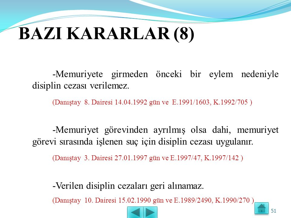 BAZI KARARLAR (8) -Memuriyete girmeden önceki bir eylem nedeniyle disiplin cezası verilemez.