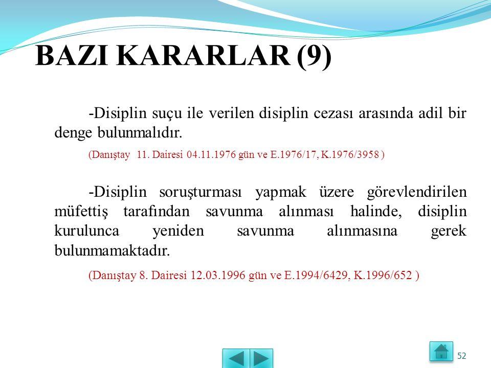 BAZI KARARLAR (9) -Disiplin suçu ile verilen disiplin cezası arasında adil bir denge bulunmalıdır.