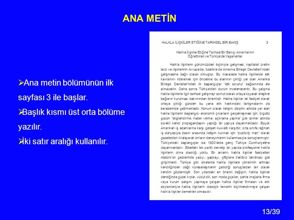 ANA METİN Ana metin bölümünün ilk sayfası 3 ile başlar.