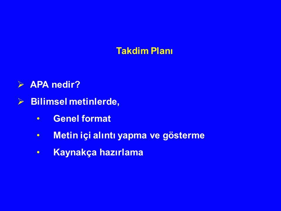 Takdim Planı APA nedir. Bilimsel metinlerde, Genel format.