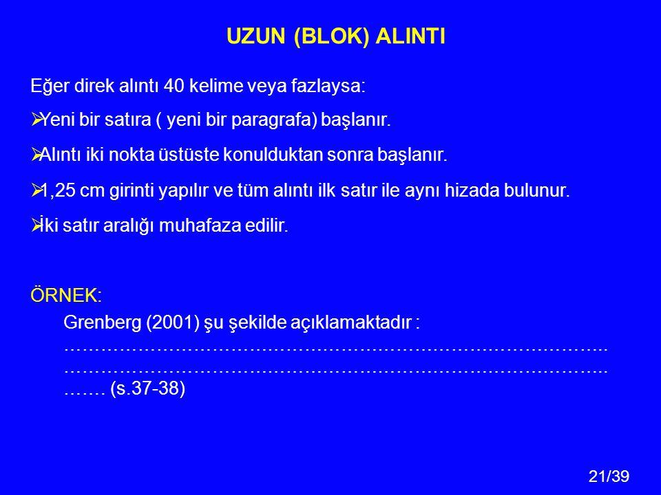 UZUN (BLOK) ALINTI Eğer direk alıntı 40 kelime veya fazlaysa: