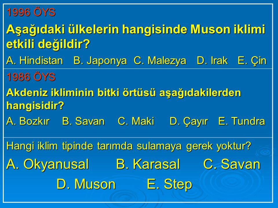 A. Okyanusal B. Karasal C. Savan D. Muson E. Step