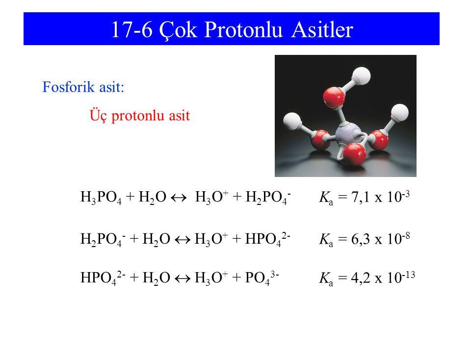 17-6 Çok Protonlu Asitler Fosforik asit: Üç protonlu asit
