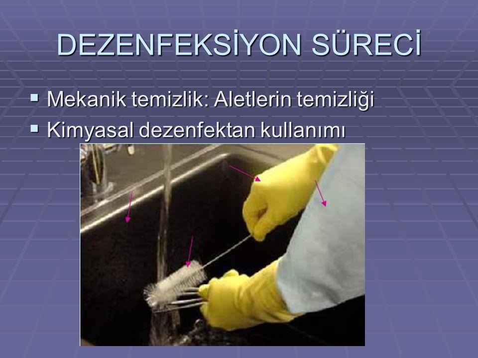 DEZENFEKSİYON SÜRECİ Mekanik temizlik: Aletlerin temizliği