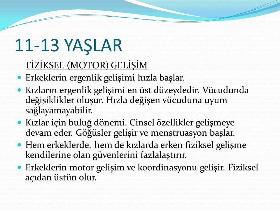 11-13 YAŞLAR FİZİKSEL (MOTOR) GELİŞİM