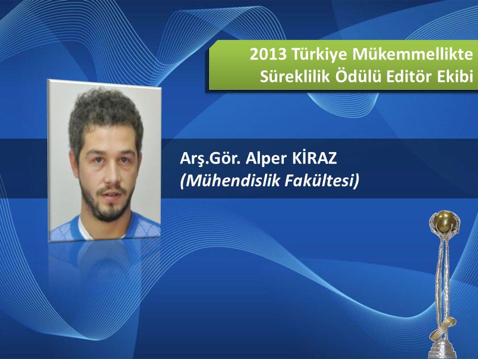 2013 Türkiye Mükemmellikte Süreklilik Ödülü Editör Ekibi