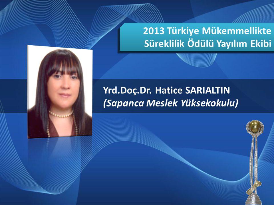 2013 Türkiye Mükemmellikte Süreklilik Ödülü Yayılım Ekibi
