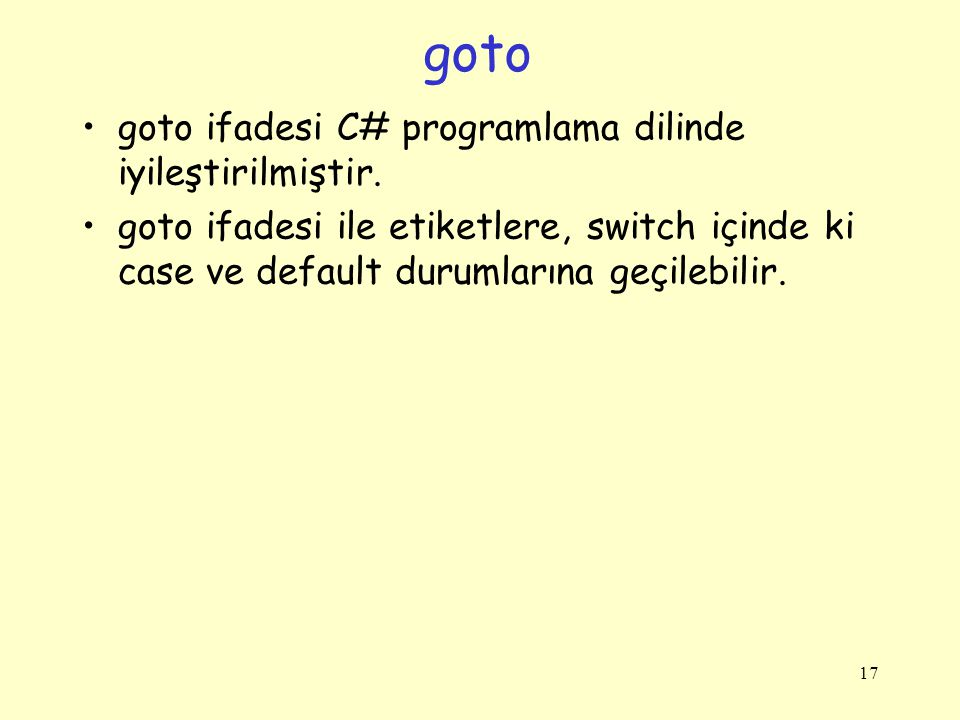 goto goto ifadesi C# programlama dilinde iyileştirilmiştir.
