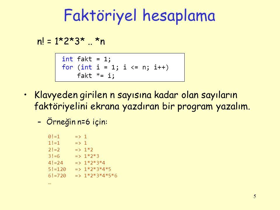 Faktöriyel hesaplama n! = 1*2*3* .. *n