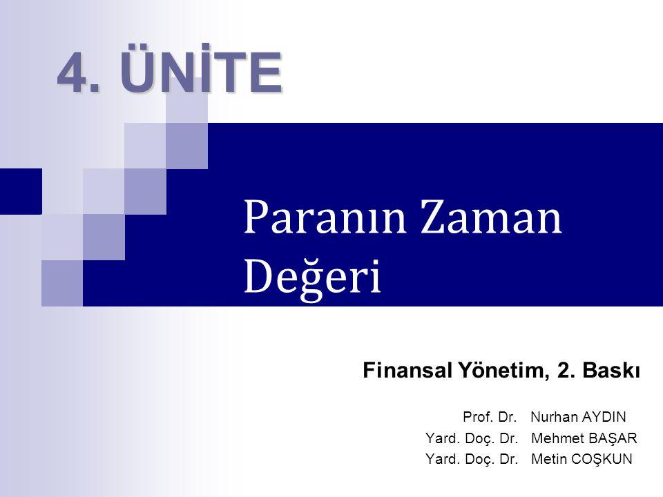 4. ÜNİTE Paranın Zaman Değeri Finansal Yönetim, 2. Baskı