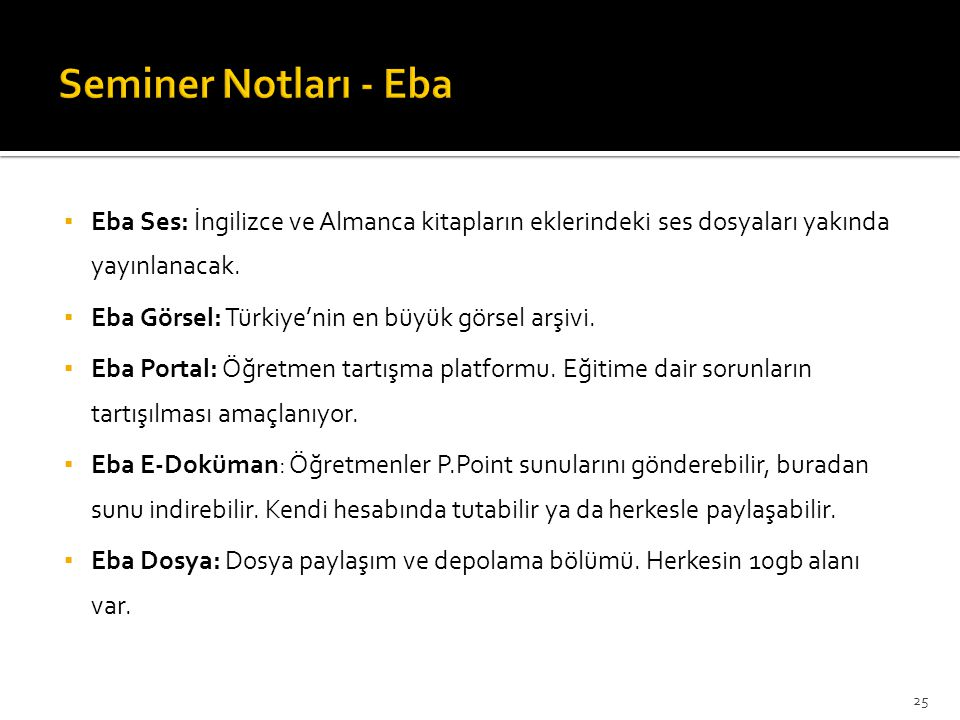 Seminer Notları - Eba Eba Ses: İngilizce ve Almanca kitapların eklerindeki ses dosyaları yakında yayınlanacak.