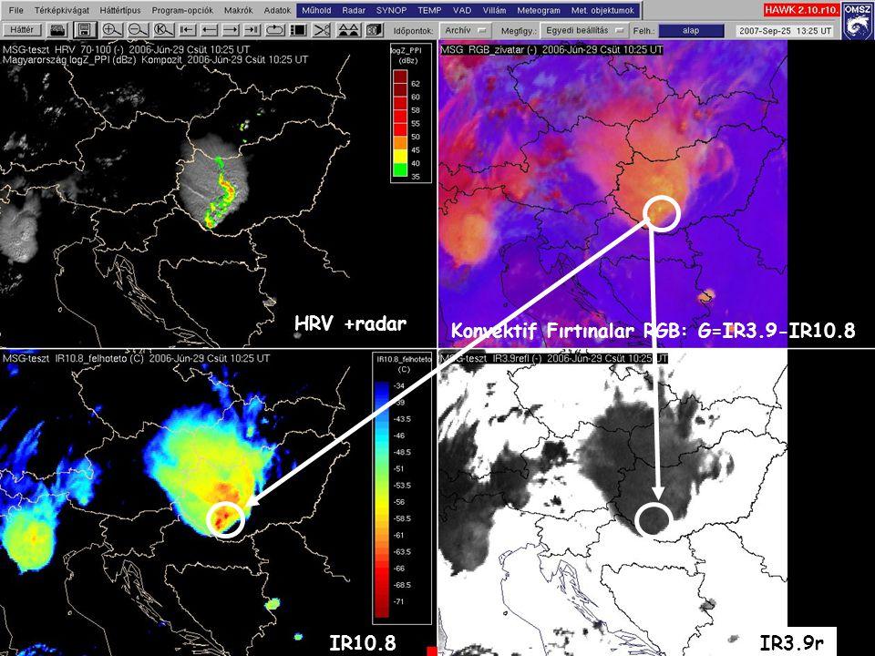 HRV +radar Konvektif Fırtınalar RGB: G=IR3.9-IR10.8 IR10.8 IR3.9r