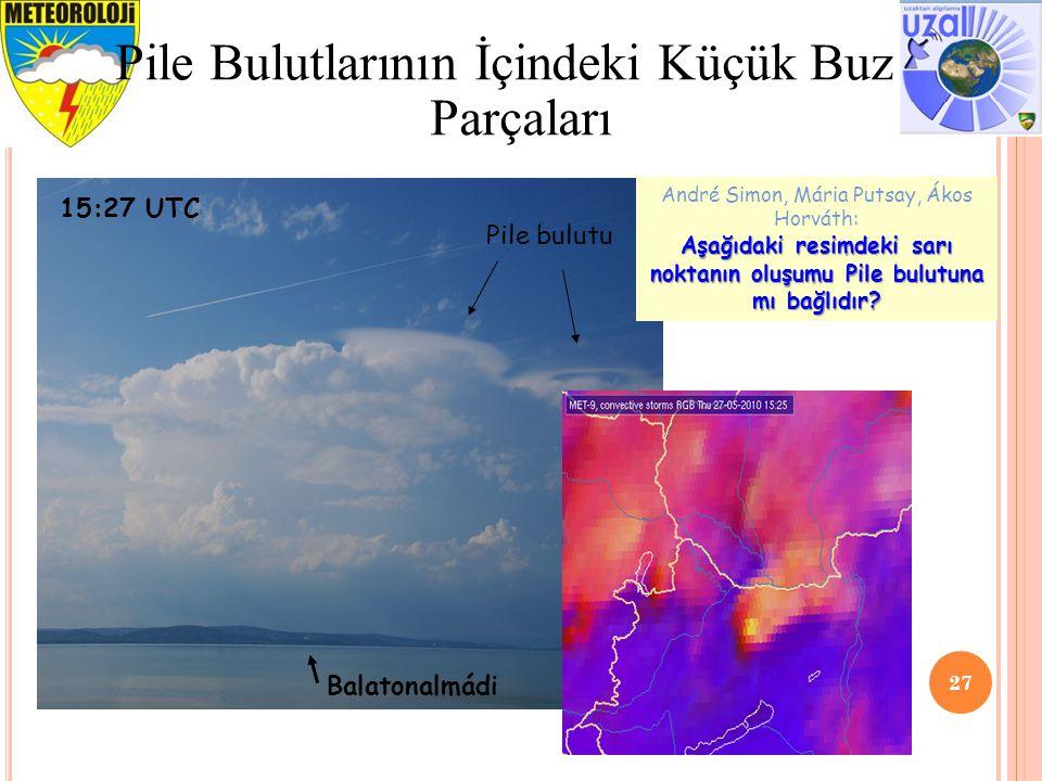 Aşağıdaki resimdeki sarı noktanın oluşumu Pile bulutuna mı bağlıdır