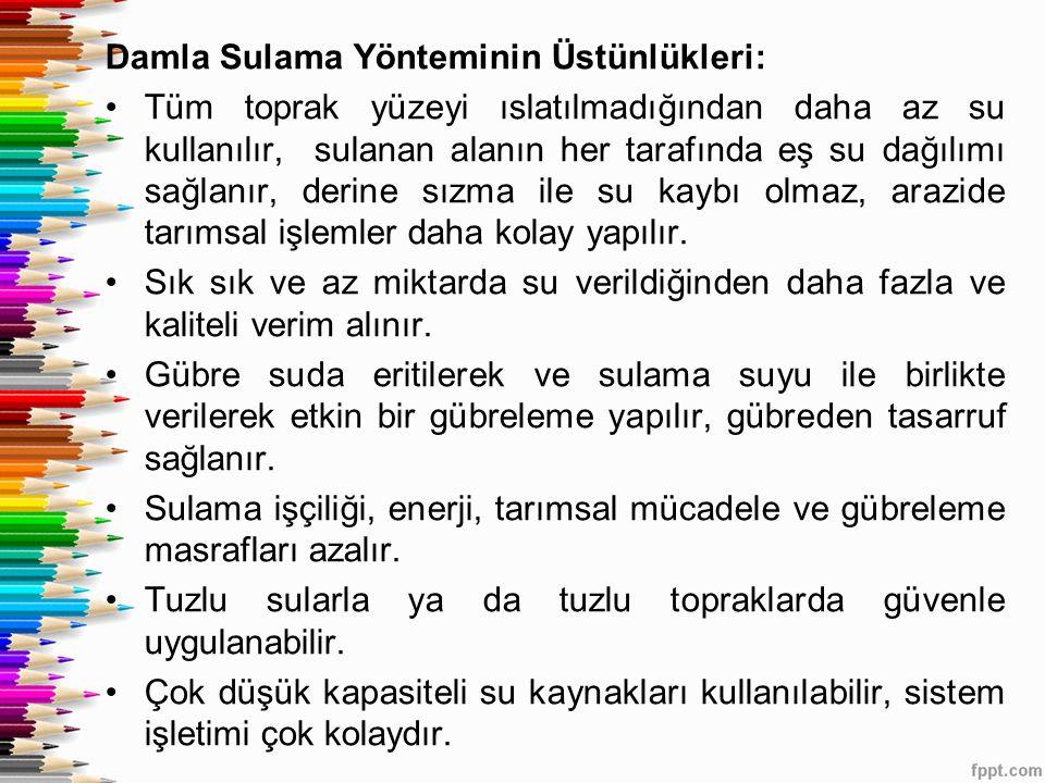Damla Sulama Yönteminin Üstünlükleri: