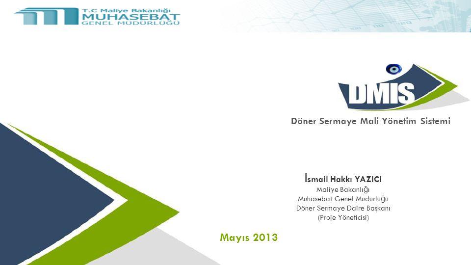 Mayıs 2013 Döner Sermaye Mali Yönetim Sistemi İsmail Hakkı YAZICI