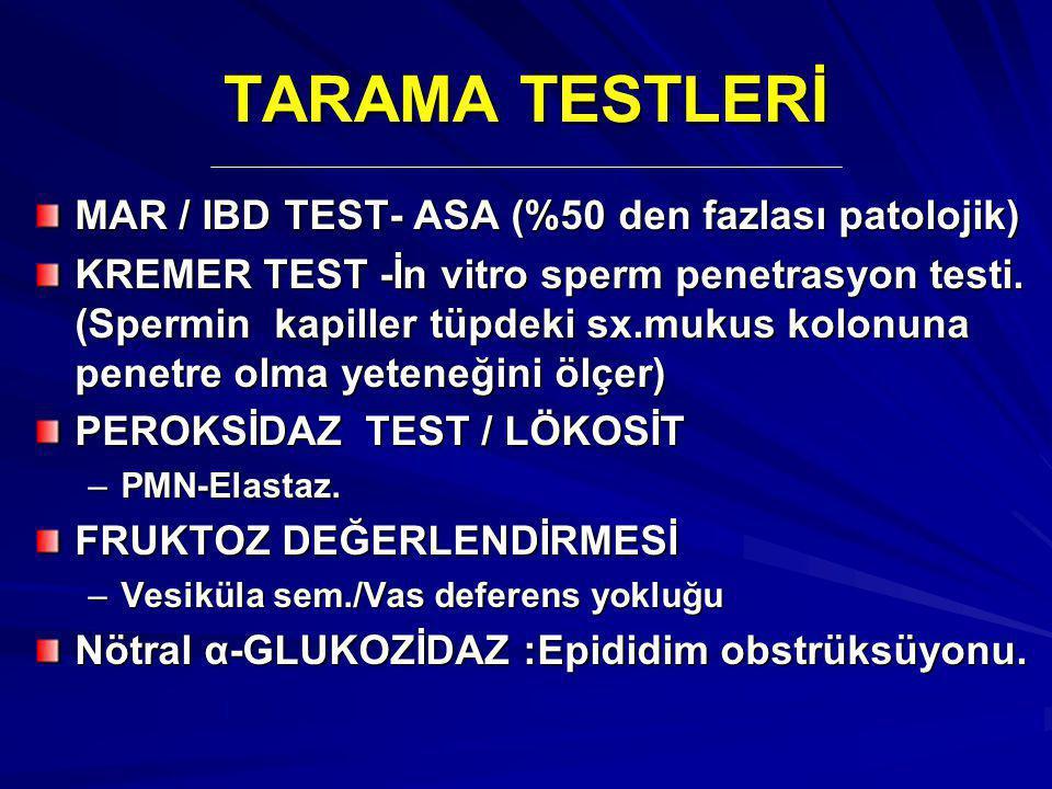 TARAMA TESTLERİ MAR / IBD TEST- ASA (%50 den fazlası patolojik)