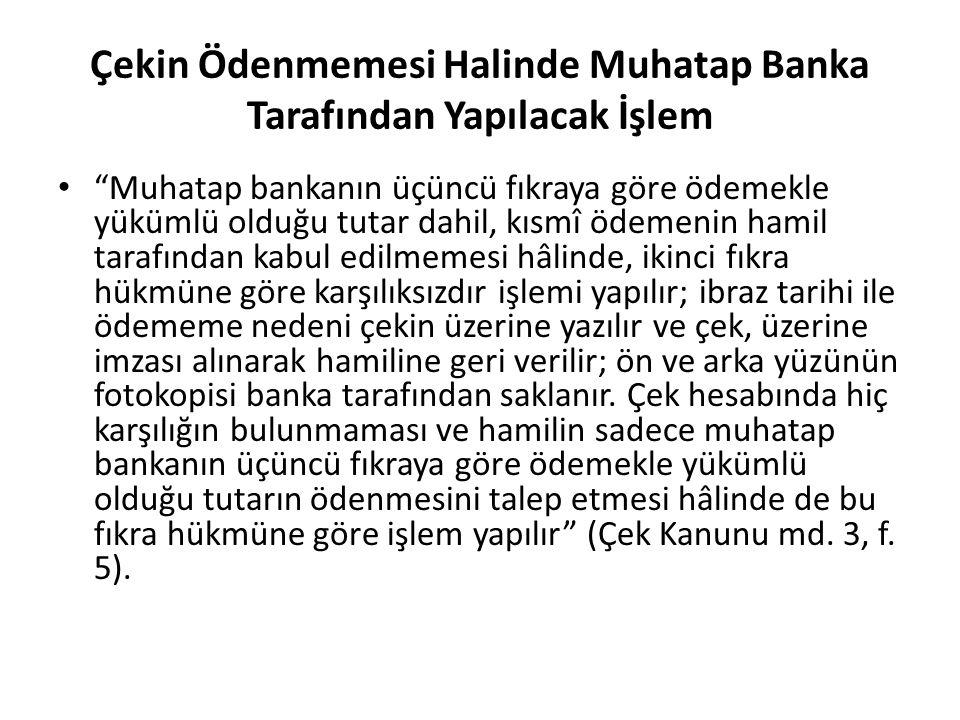 Çekin Ödenmemesi Halinde Muhatap Banka Tarafından Yapılacak İşlem