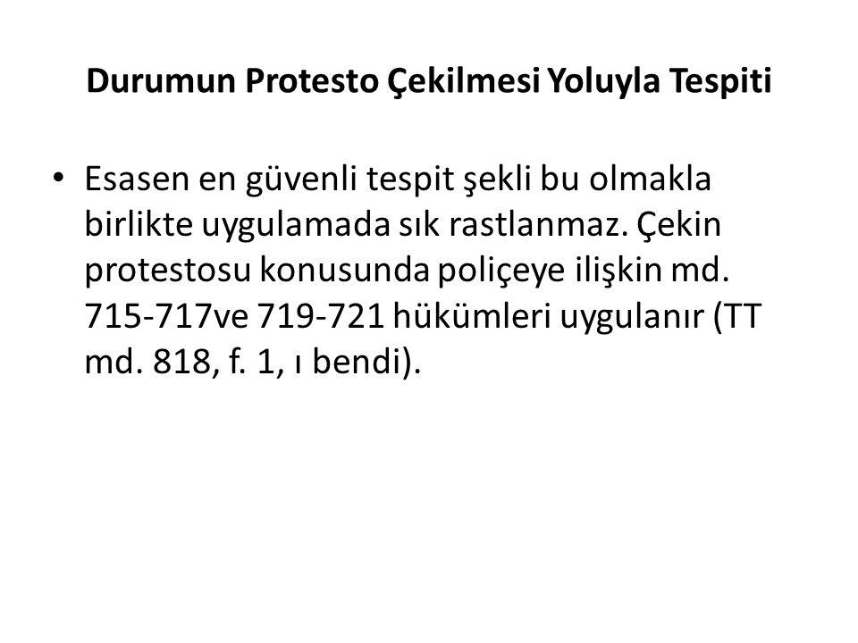 Durumun Protesto Çekilmesi Yoluyla Tespiti