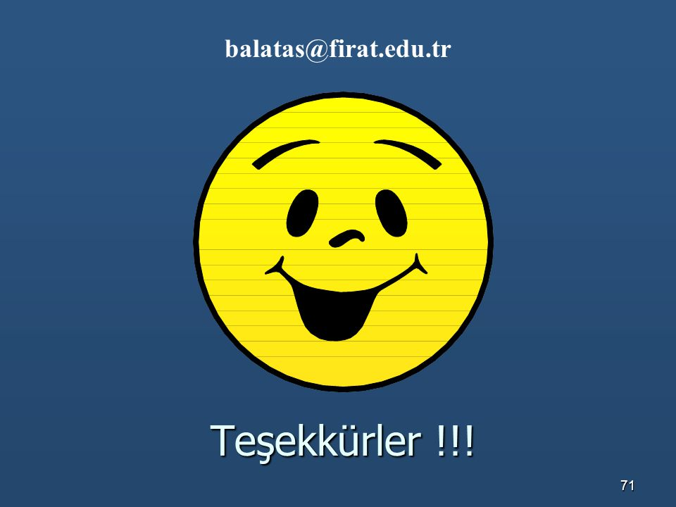balatas@firat.edu.tr Teşekkürler !!!