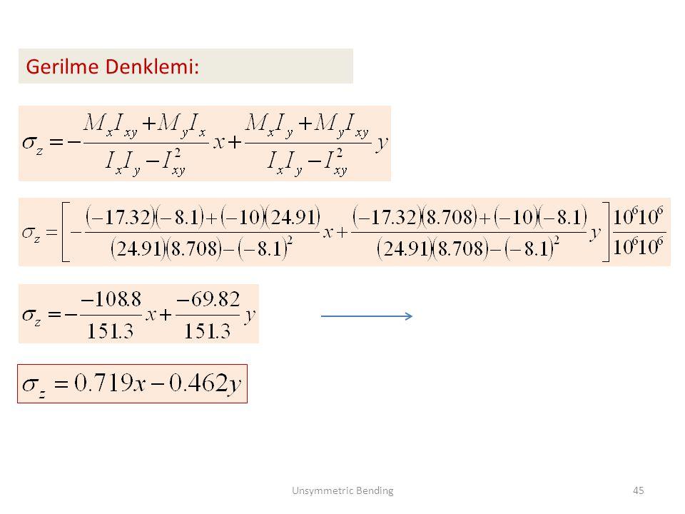 Gerilme Denklemi: Unsymmetric Bending