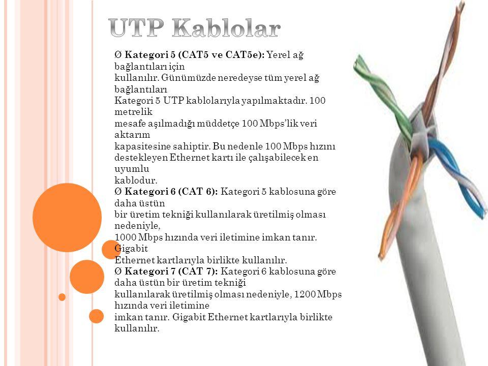 UTP Kablolar Ø Kategori 5 (CAT5 ve CAT5e): Yerel ağ bağlantıları için