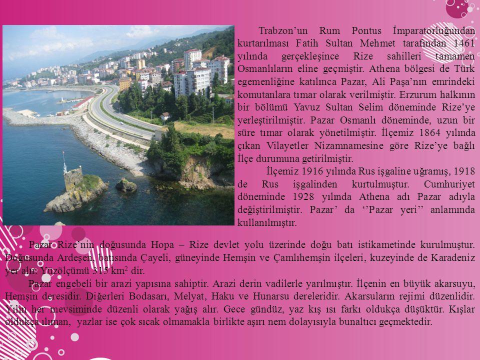 Trabzon'un Rum Pontus İmparatorluğundan kurtarılması Fatih Sultan Mehmet tarafından 1461 yılında gerçekleşince Rize sahilleri tamamen Osmanlıların eline geçmiştir. Athena bölgesi de Türk egemenliğine katılınca Pazar, Ali Paşa'nın emrindeki komutanlara tımar olarak verilmiştir. Erzurum halkının bir bölümü Yavuz Sultan Selim döneminde Rize'ye yerleştirilmiştir. Pazar Osmanlı döneminde, uzun bir süre tımar olarak yönetilmiştir. İlçemiz 1864 yılında çıkan Vilayetler Nizamnamesine göre Rize'ye bağlı İlçe durumuna getirilmiştir.