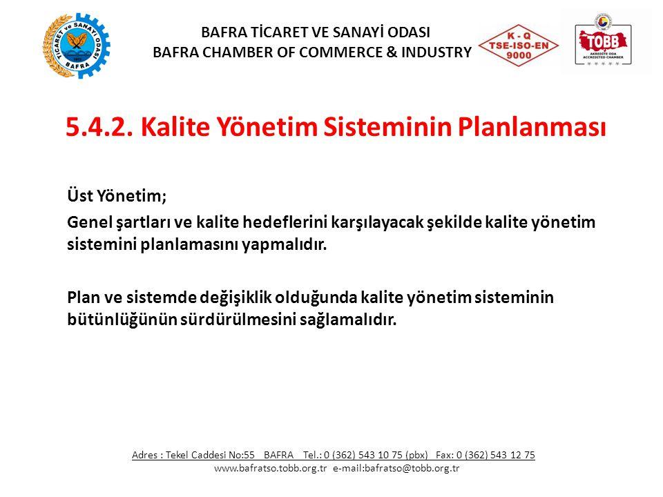 5.4.2. Kalite Yönetim Sisteminin Planlanması