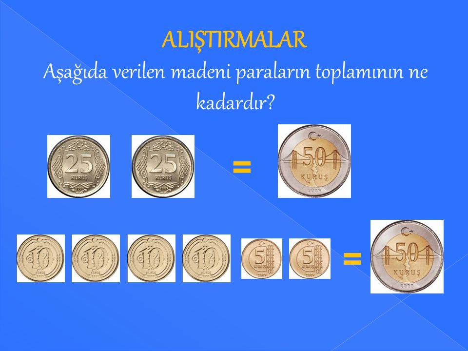 Aşağıda verilen madeni paraların toplamının ne kadardır