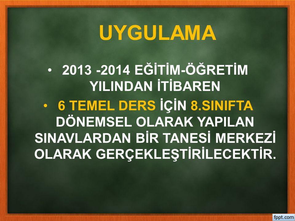 2013 -2014 EĞİTİM-ÖĞRETİM YILINDAN İTİBAREN