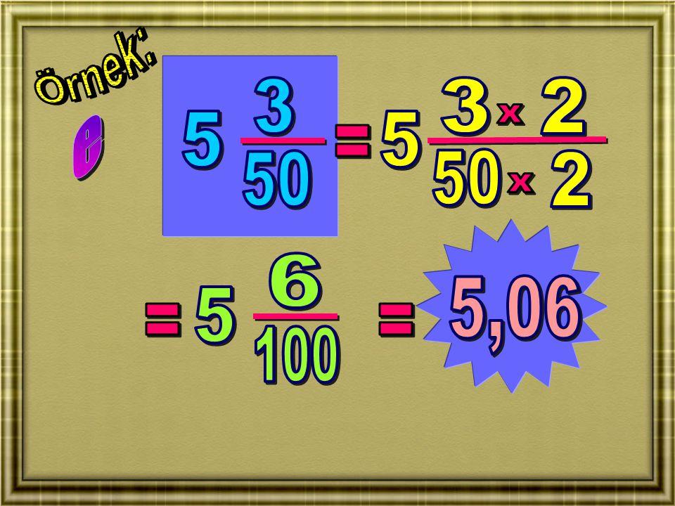 Örnek: 3 3 2 e x 5 5 = 50 50 2 x 6 5,06 5 = = 100