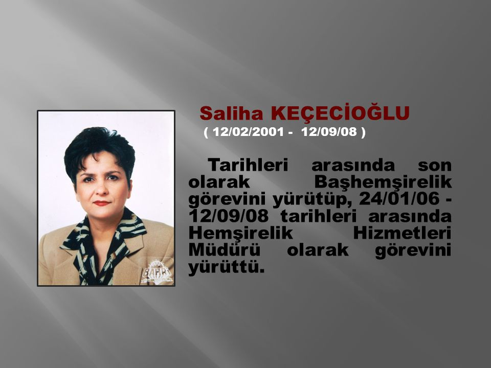 Saliha KEÇECİOĞLU ( 12/02/2001 - 12/09/08 )