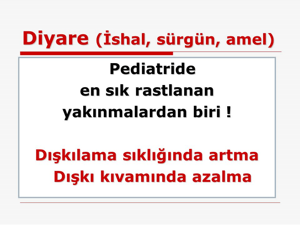 Diyare (İshal, sürgün, amel)