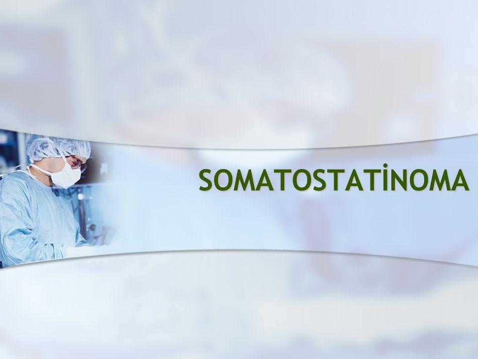 SOMATOSTATİNOMA