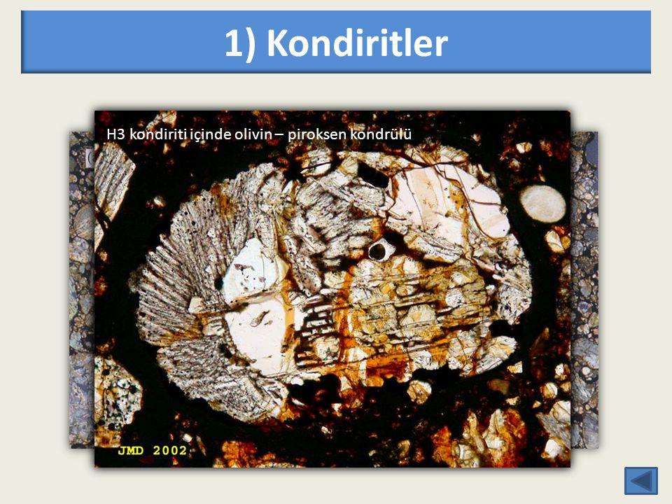 1) Kondiritler H3 kondiriti içinde olivin – piroksen kondrülü