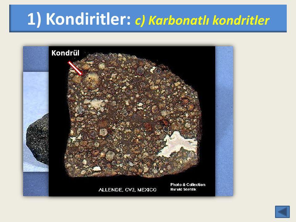 1) Kondiritler: c) Karbonatlı kondritler