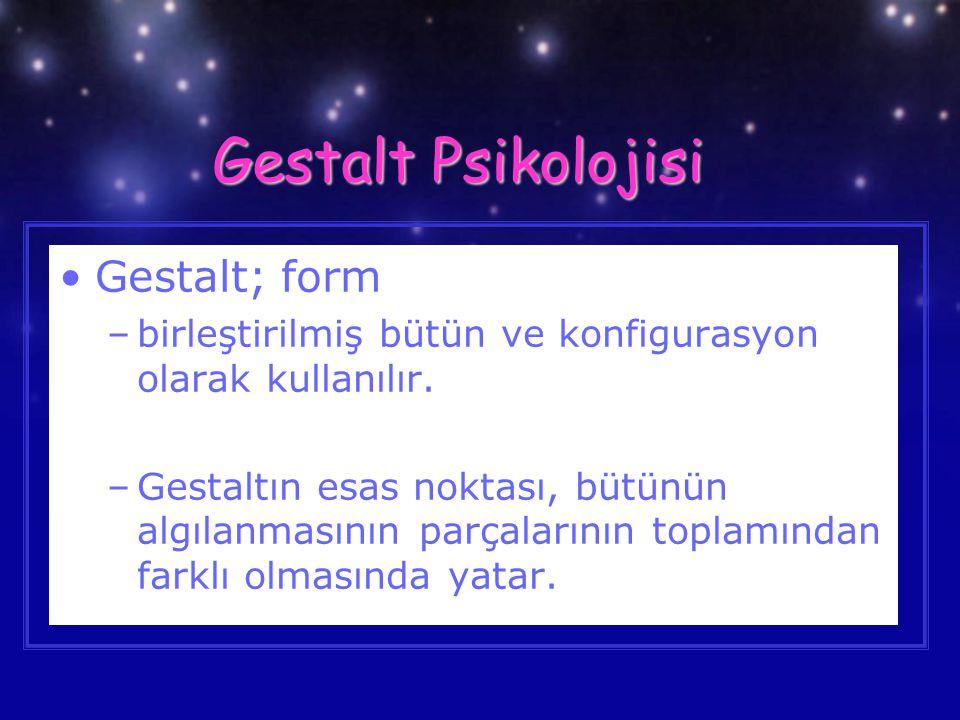 Gestalt Psikolojisi Gestalt; form