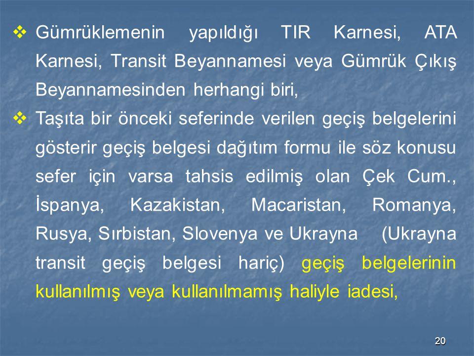 Gümrüklemenin yapıldığı TIR Karnesi, ATA Karnesi, Transit Beyannamesi veya Gümrük Çıkış Beyannamesinden herhangi biri,