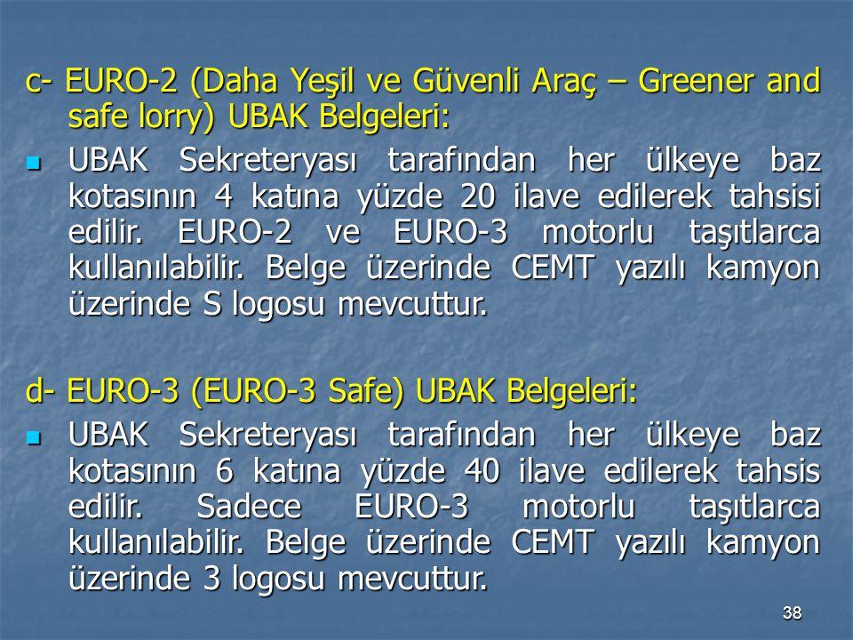 c- EURO-2 (Daha Yeşil ve Güvenli Araç – Greener and safe lorry) UBAK Belgeleri:
