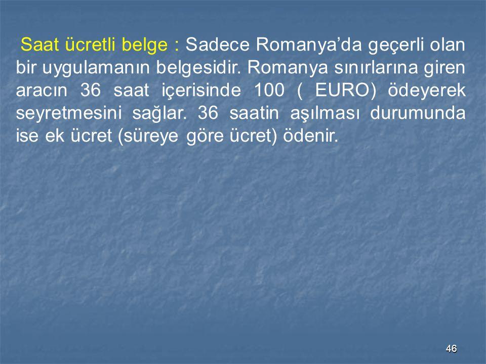 Saat ücretli belge : Sadece Romanya'da geçerli olan bir uygulamanın belgesidir.