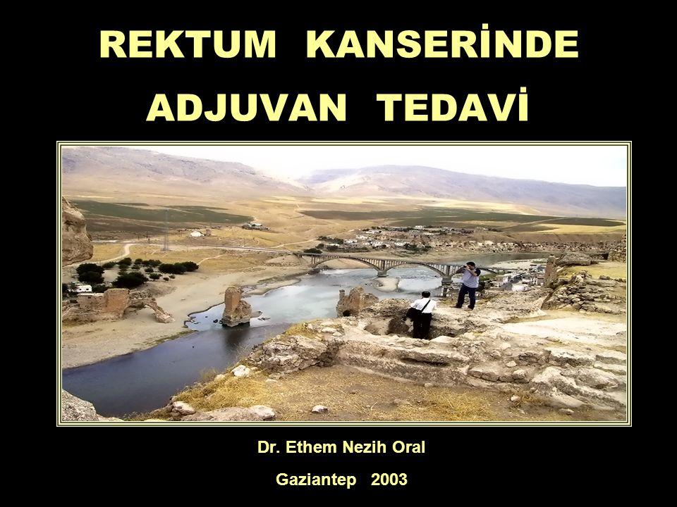 REKTUM KANSERİNDE ADJUVAN TEDAVİ