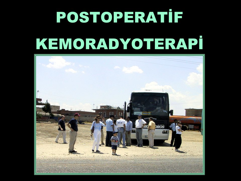 POSTOPERATİF KEMORADYOTERAPİ