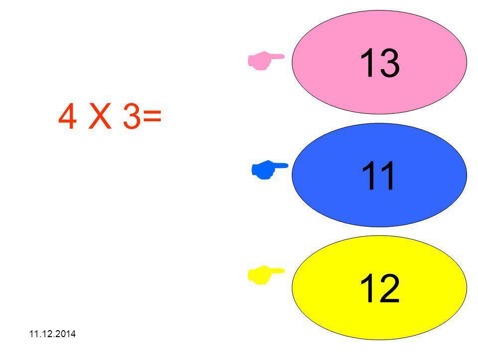 13  4 X 3= işleminin sonucunu seçiniz. 11  12  07.04.2017