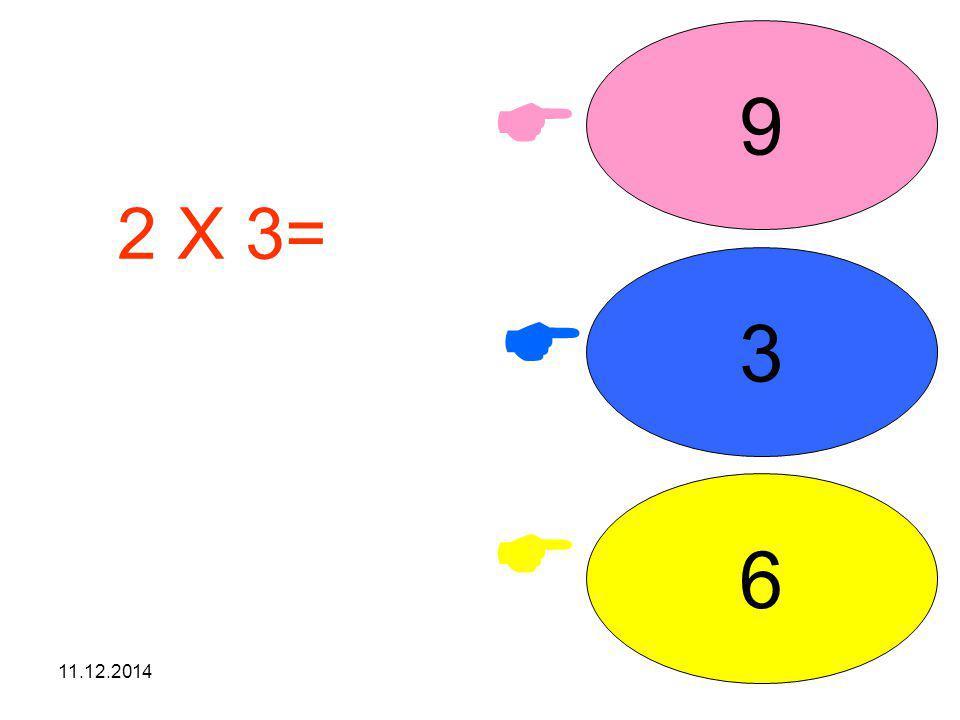 9  2 X 3= işleminin sonucunu seçiniz. 3  6  07.04.2017