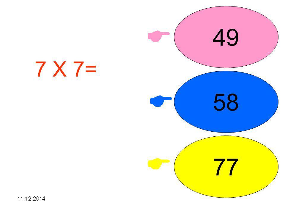 49  7 X 7= işleminin sonucunu seçiniz. 58  77  07.04.2017