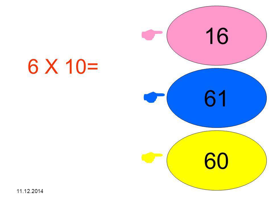 16  6 X 10= işleminin sonucunu seçiniz. 61  60  07.04.2017