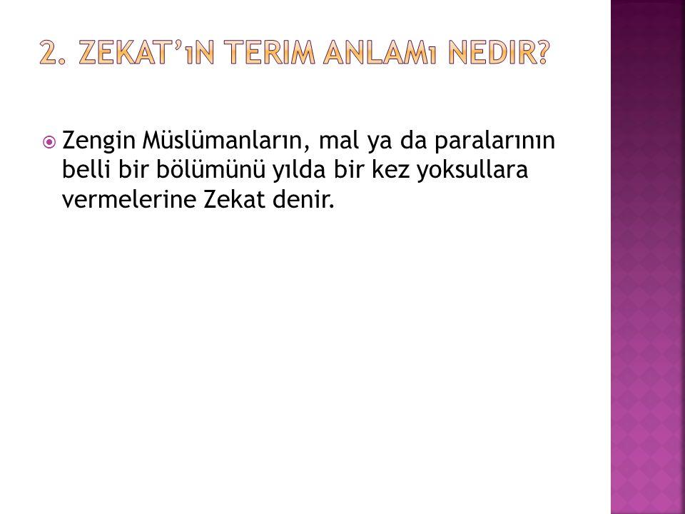 2. Zekat'ın terim anlamı nedir