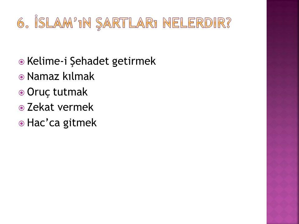 6. İslam'ın şartları nelerdir