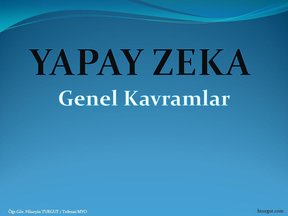 YAPAY ZEKA Genel Kavramlar hturgut.com