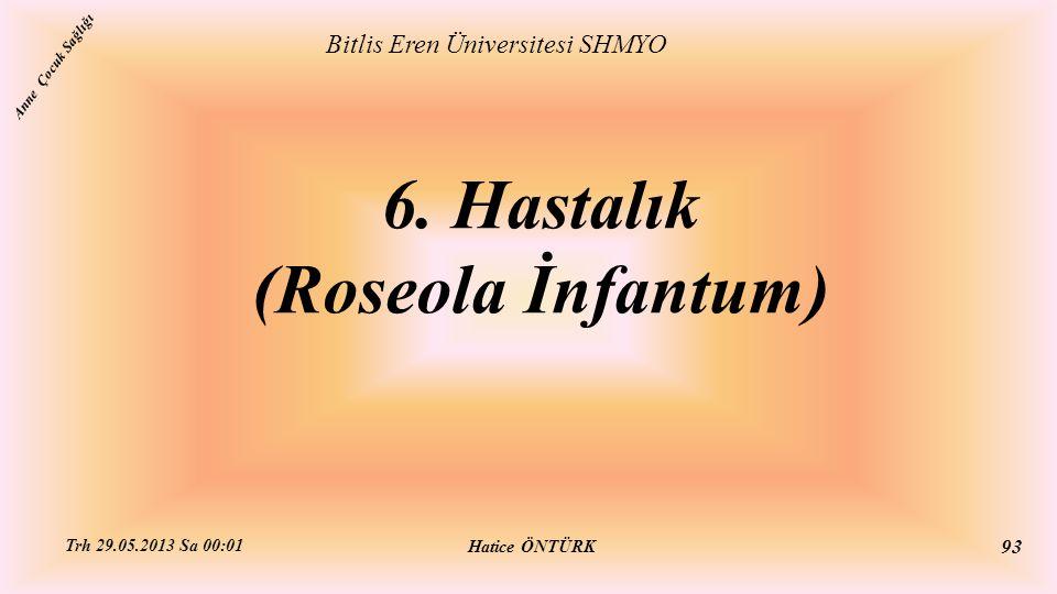 6. Hastalık (Roseola İnfantum)