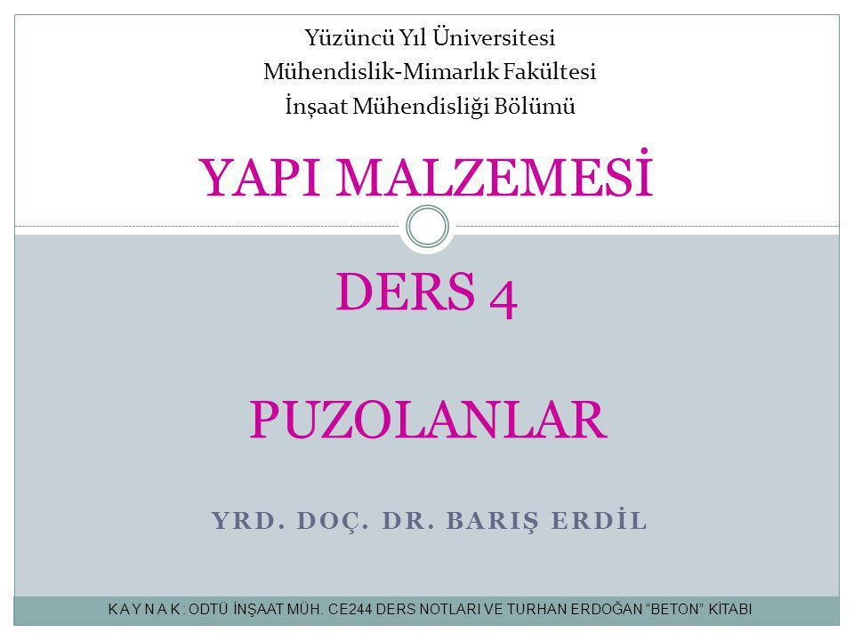 YAPI MALZEMESİ DERS 4 PUZOLANLAR Yüzüncü Yıl Üniversitesi